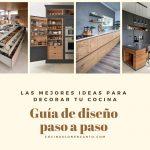 Ideas para decorar tu cocina: guía de diseño paso a paso