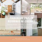 Tendencias en diseño de cocinas para 2021 que debes conocer si vas a reformar la tuya